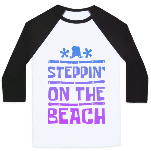 Steppin on the Beach Baseball Tee