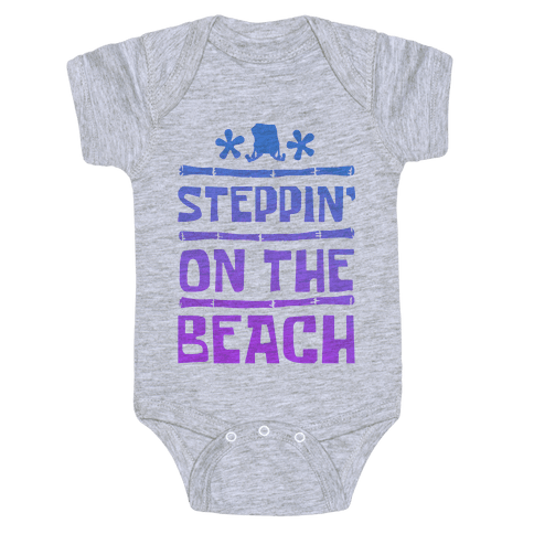 Steppin on the Beach Baby Onesy