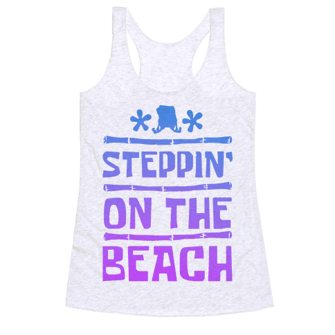 Steppin on the Beach Racerback Tank Top