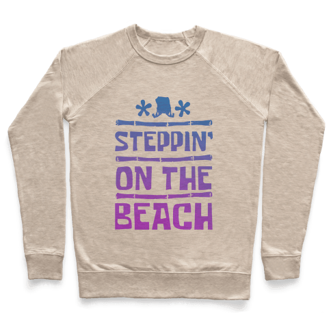Steppin on the Beach Pullover
