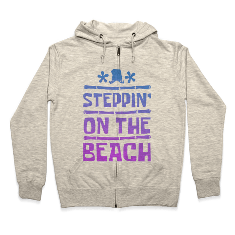 Steppin on the Beach Zip Hoodie