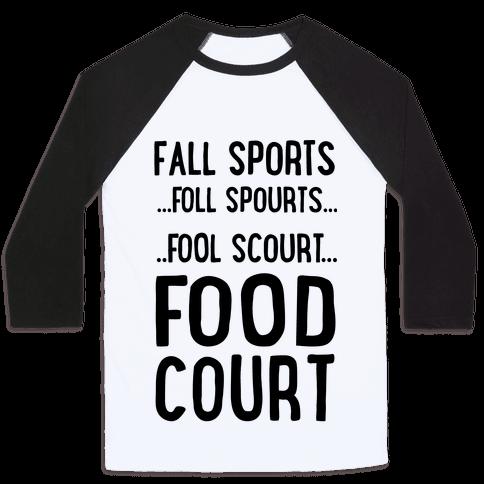 Fall Sports...Food Court Baseball Tee