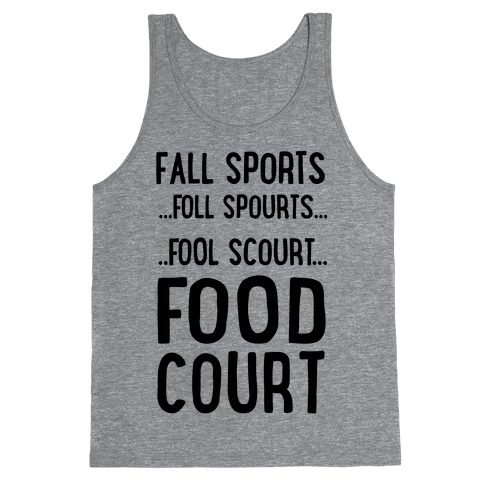 Fall Sports...Food Court Tank Top