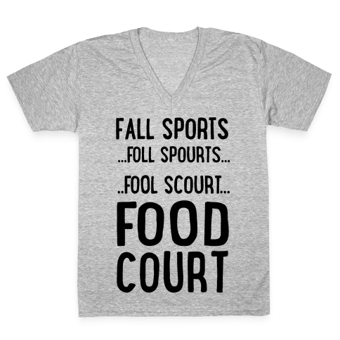 Fall Sports...Food Court V-Neck Tee Shirt