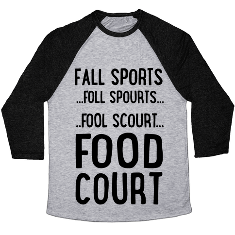 Fall Sports...Food Court Baseball Tee