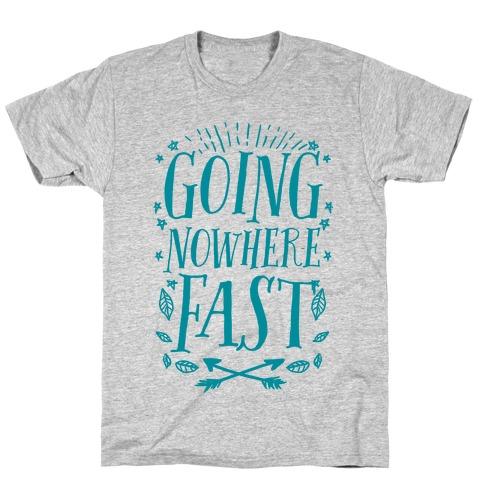 Going Nowhere Fast Mens T-Shirt