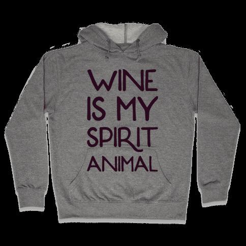 Wine Is My Spirit Animal Hooded Sweatshirt