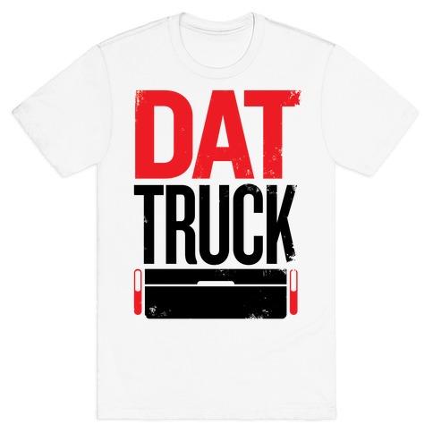 Dat Truck T-Shirt
