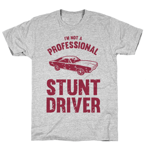 (I'm Not A) Professional Stunt Driver Mens T-Shirt