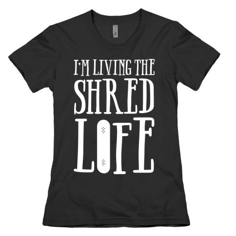 I'm Living The Shred Life Womens T-Shirt