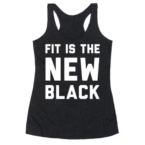 Fit Is The New Black Racerback Tank Top