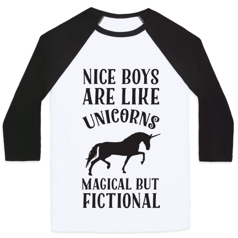 Nice Boys Are Like Unicorns Magical But Fictional Baseball Tee