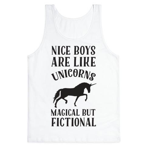 Nice Boys Are Like Unicorns Magical But Fictional Tank Top