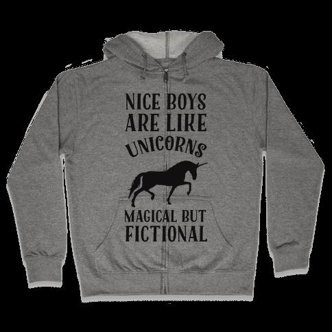 Nice Boys Are Like Unicorns Magical But Fictional Zip Hoodie