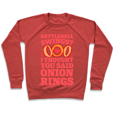 Kettlebell Swings? I Thought You Said Onion Rings Pullover