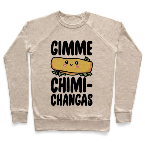 Gimme Chimichangas Pullover