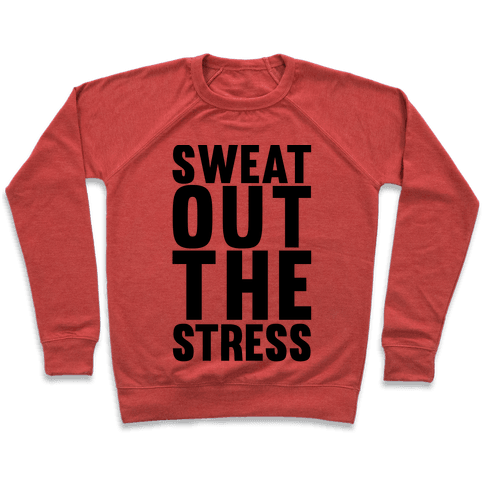 Sweat Out The Stress Pullover