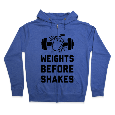 Weights Before Shakes Zip Hoodie