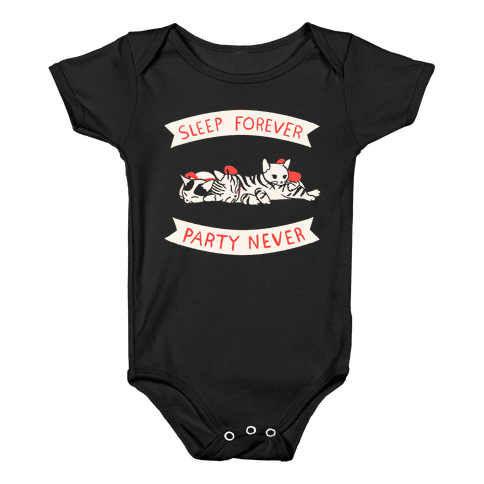 Sleep Forever, Party Never Baby Onesy