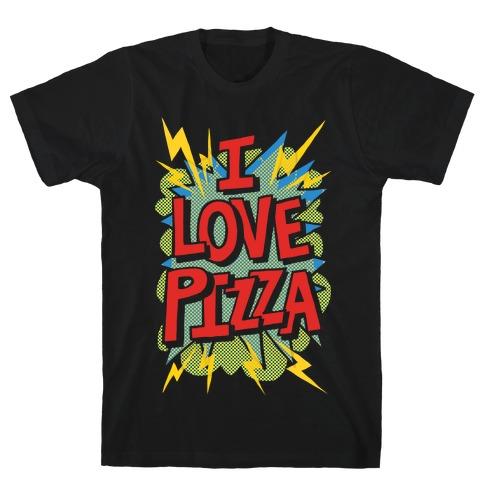 I Love Pizza Pop Art T-Shirt
