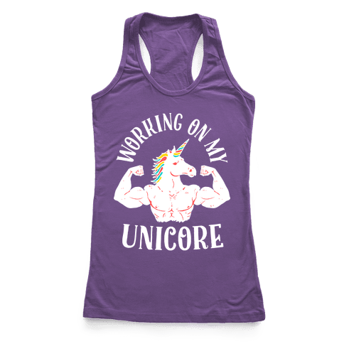 Workin' on My Unicore Racerback Tank Top