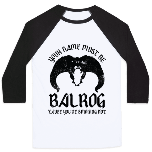Your Name Must Be Balrog Baseball Tee