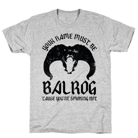 Your Name Must Be Balrog Mens T-Shirt