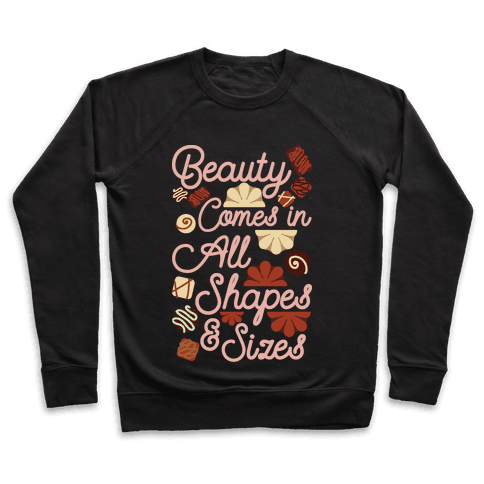 Beauty Comes in All Shapes and Sizes Pullover