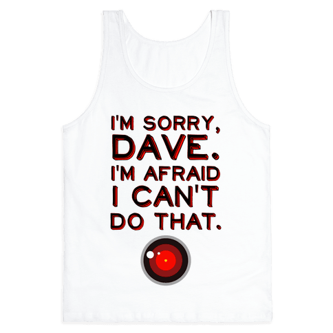 HAL 9000 Quote Tank Top
