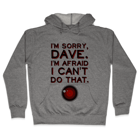 HAL 9000 Quote Hooded Sweatshirt