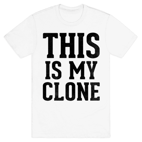 This Is My Clone Mens T-Shirt