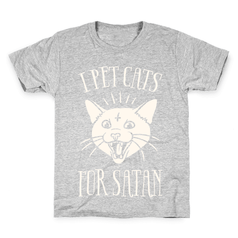 I Pet Cats For Satan Kids T-Shirt