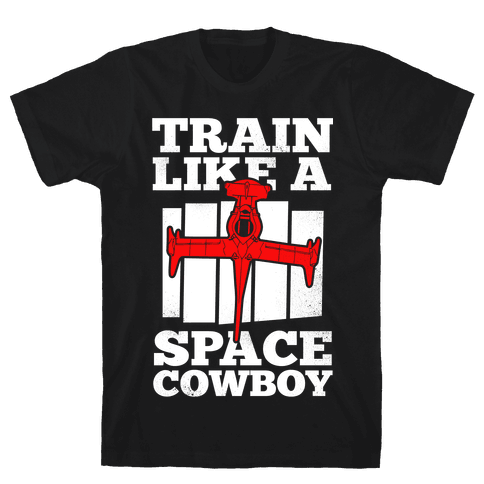 Train Like a Space Cowboy Mens T-Shirt