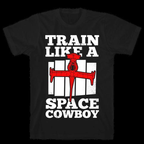 Train Like a Space Cowboy Mens T-Shirt