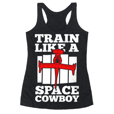 Train Like a Space Cowboy Racerback Tank Top