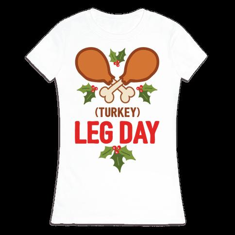 (Turkey) Leg Day Womens T-Shirt