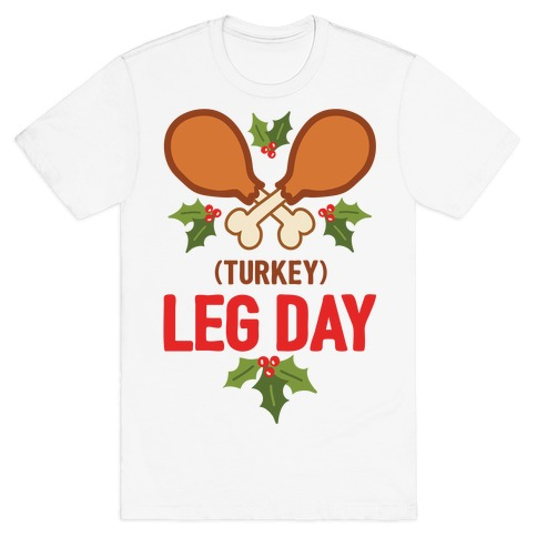 (Turkey) Leg Day T-Shirt