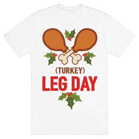 (Turkey) Leg Day Mens T-Shirt