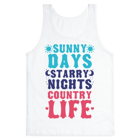 Sunny Days, Starry Nights, Country Life! Tank Top
