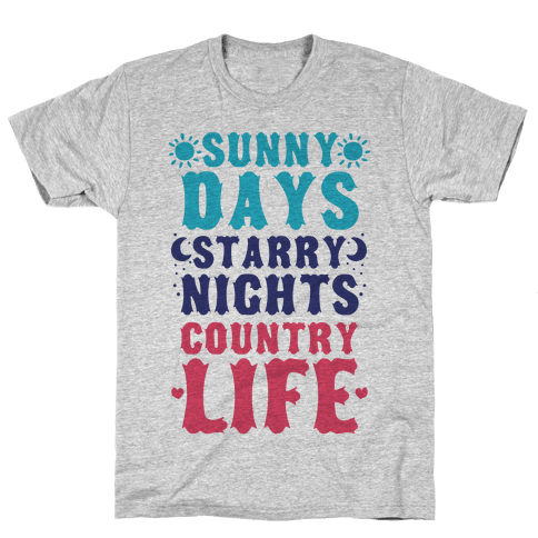 Sunny Days, Starry Nights, Country Life! Mens T-Shirt