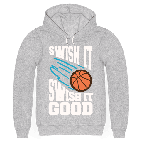 Swish It Swish It Good