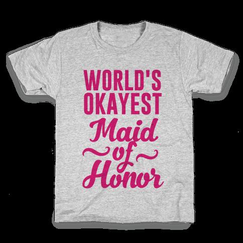 World's Okayest Maid of Honor Kids T-Shirt