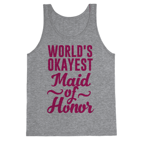 World's Okayest Maid of Honor Tank Top