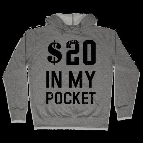 $20 In My Pocket (V-Neck) Hooded Sweatshirt