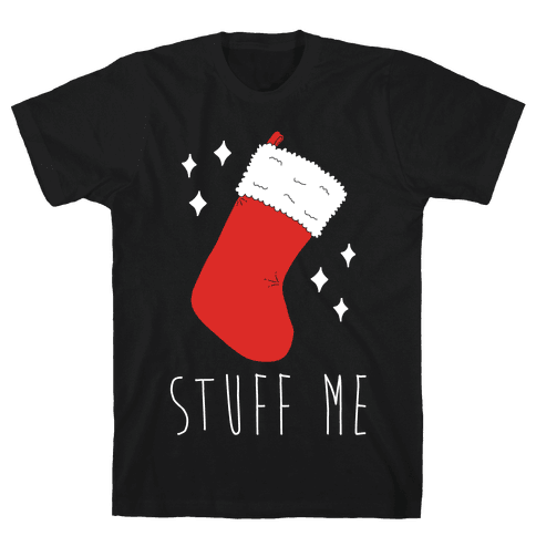 Stuff Me (Stocking) Mens T-Shirt