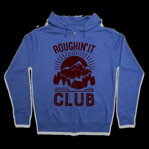 Roughin' It Club Zip Hoodie
