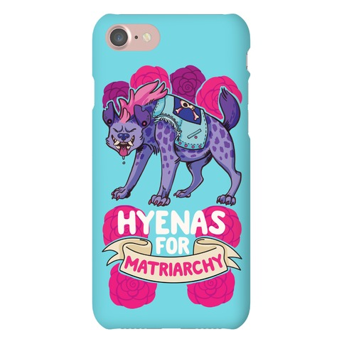 Hyenas For Matriarchy Phone Case