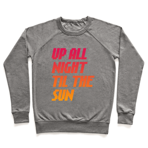 Up All Night 'Til The Sun Pullover