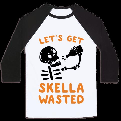 Let's Get Skella Wasted
