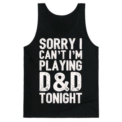 Sorry I Can't I'm Playing D&D Tonight Tank Top